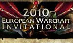 This weekend: 2010 European Warcraft Invitational
