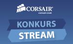 Konkurs na stream od Corsair