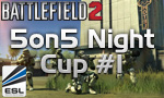 Результаты Battlefield 2 5on5 Night Cup #1