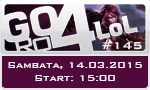 GoRo4LoL #145- Câştigă 150 euro + RP